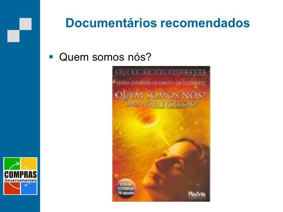 Documentários recomendados Quem somos nós?