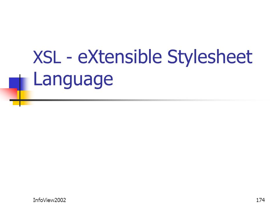 InfoView2002174 XSL - eXtensible Stylesheet Language