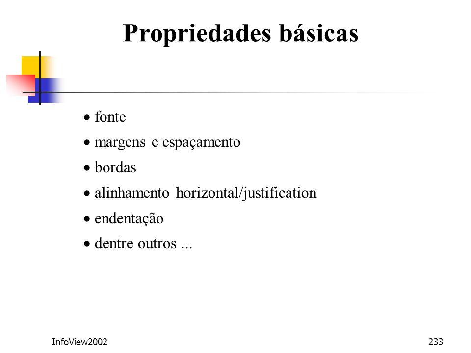 InfoView2002233 fonte margens e espaçamento bordas alinhamento horizontal/justification endentação dentre outros... Propriedades básicas