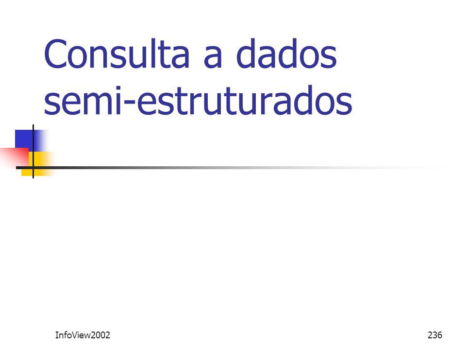 InfoView2002236 Consulta a dados semi-estruturados