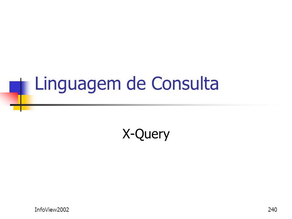 InfoView2002240 Linguagem de Consulta X-Query