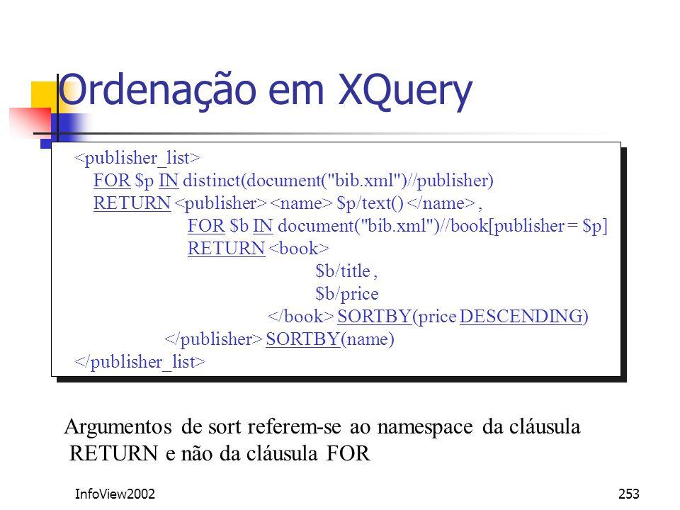 InfoView2002253 Ordenação em XQuery FOR $p IN distinct(document(