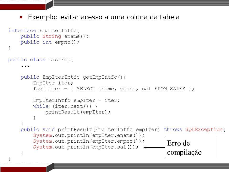 Exemplo: evitar acesso a uma coluna da tabela Erro de compilação