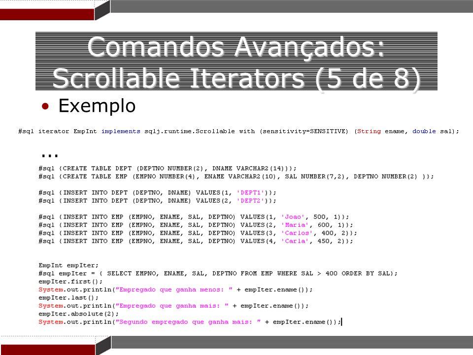 Comandos Avançados: Scrollable Iterators (5 de 8) Exemplo...
