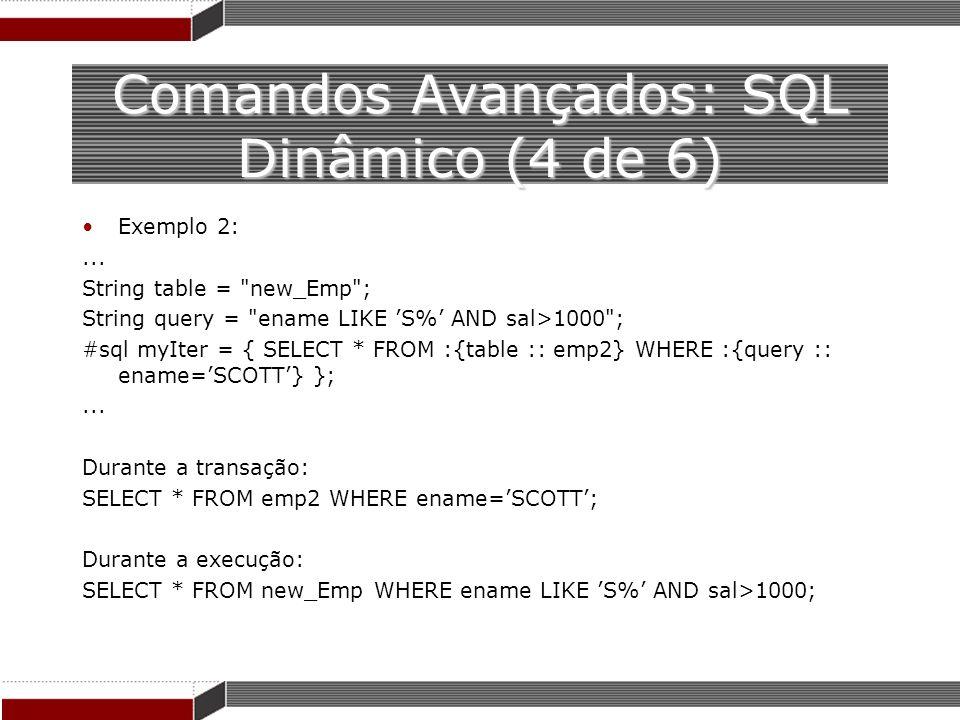 Comandos Avançados: SQL Dinâmico (4 de 6) Exemplo 2:... String table =