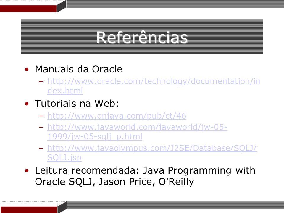 Referências Manuais da Oracle –http://www.oracle.com/technology/documentation/in dex.htmlhttp://www.oracle.com/technology/documentation/in dex.html Tu