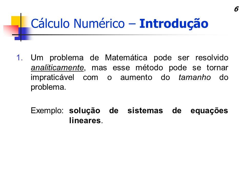6 1.Um problema de Matemática pode ser resolvido analiticamente, mas esse método pode se tornar impraticável com o aumento do tamanho do problema. Exe