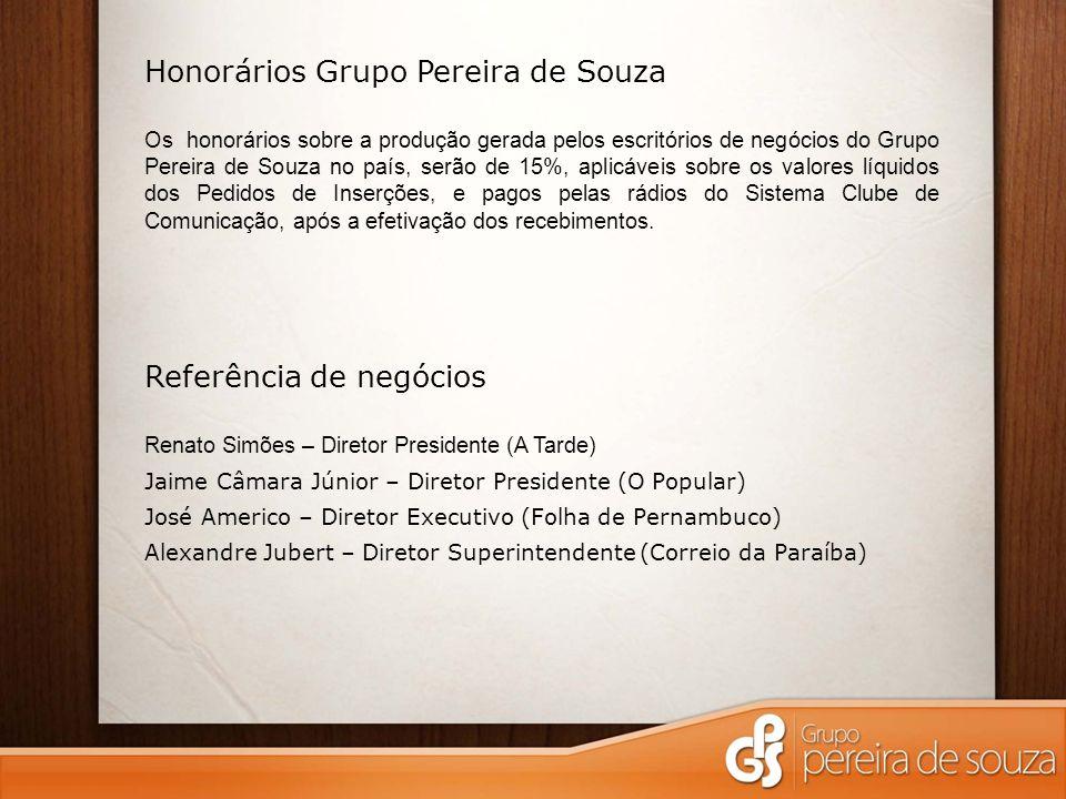 Honorários Grupo Pereira de Souza Os honorários sobre a produção gerada pelos escritórios de negócios do Grupo Pereira de Souza no país, serão de 15%,