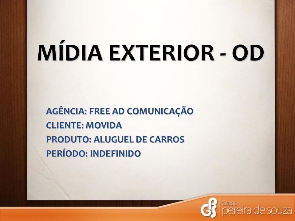MÍDIA EXTERIOR - OD AGÊNCIA: FREE AD COMUNICAÇÃO CLIENTE: MOVIDA PRODUTO: ALUGUEL DE CARROS PERÍODO: INDEFINIDO