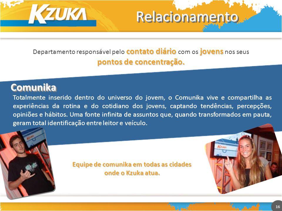 16 RelacionamentoRelacionamento contato diáriojovens Departamento responsável pelo contato diário com os jovens nos seus pontos de concentração. Total