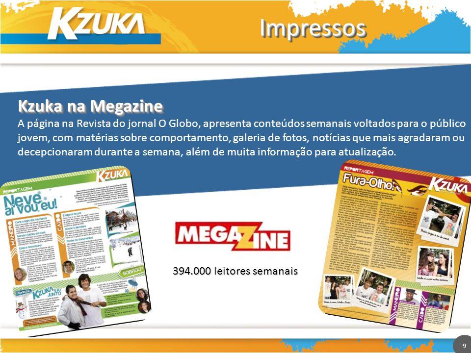 9 ImpressosImpressos A página na Revista do jornal O Globo, apresenta conteúdos semanais voltados para o público jovem, com matérias sobre comportamen