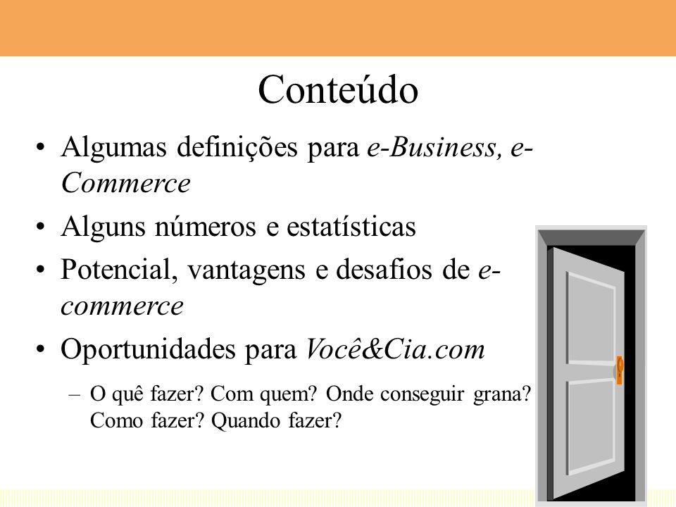 Objetivos e Foco 1) Alertar e motivar para prática de e-Business / e-Commerce.