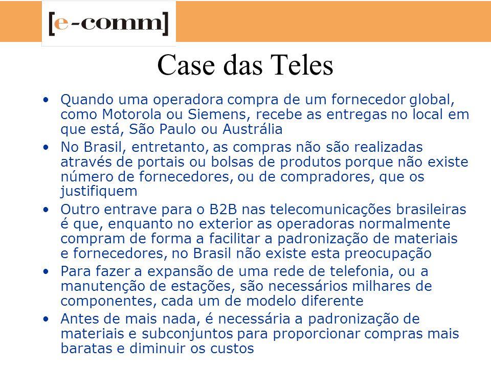 Case das Teles Quando uma operadora compra de um fornecedor global, como Motorola ou Siemens, recebe as entregas no local em que está, São Paulo ou Au