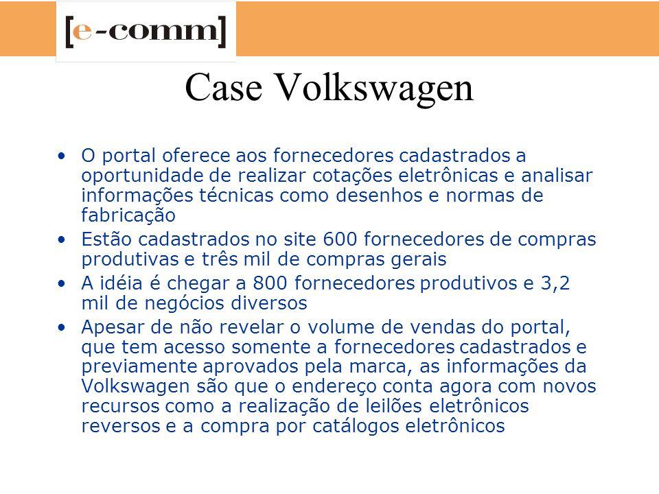 Case Volkswagen O portal oferece aos fornecedores cadastrados a oportunidade de realizar cotações eletrônicas e analisar informações técnicas como des