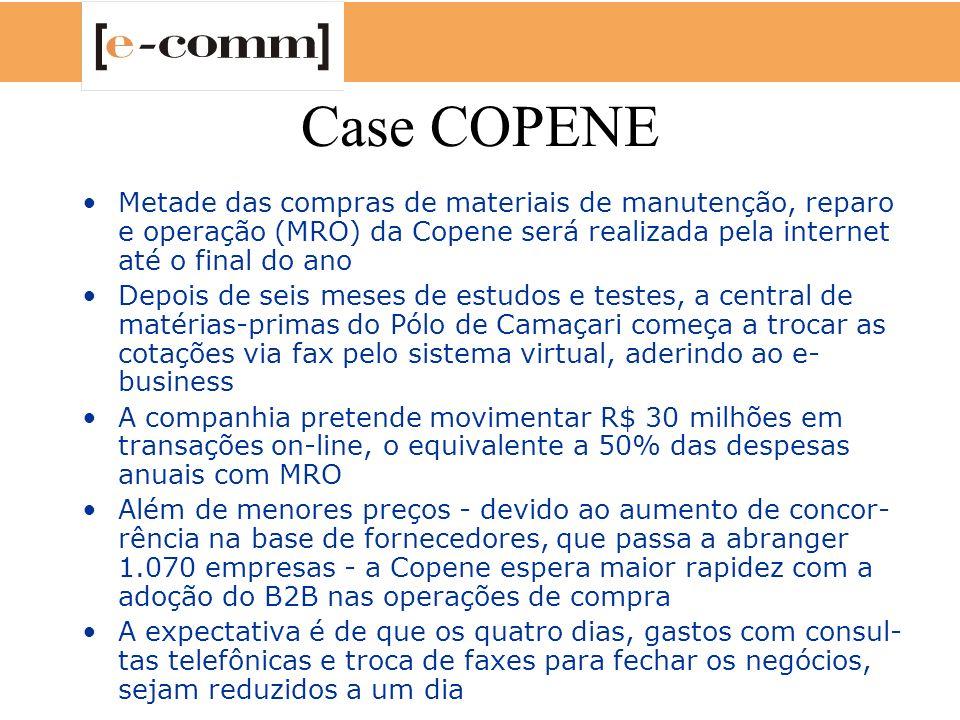 Case COPENE Metade das compras de materiais de manutenção, reparo e operação (MRO) da Copene será realizada pela internet até o final do ano Depois de