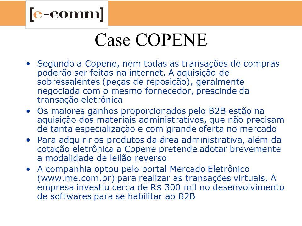 Case COPENE Segundo a Copene, nem todas as transações de compras poderão ser feitas na internet. A aquisição de sobressalentes (peças de reposição), g