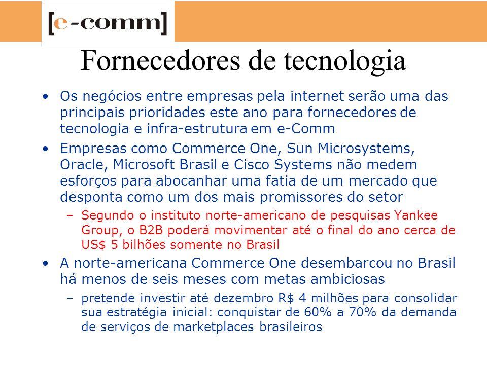 Fornecedores de tecnologia Os negócios entre empresas pela internet serão uma das principais prioridades este ano para fornecedores de tecnologia e in