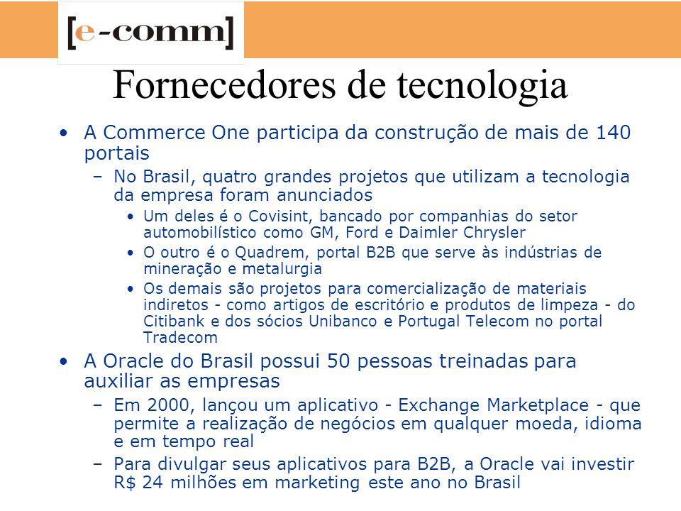 Fornecedores de tecnologia A Commerce One participa da construção de mais de 140 portais –No Brasil, quatro grandes projetos que utilizam a tecnologia