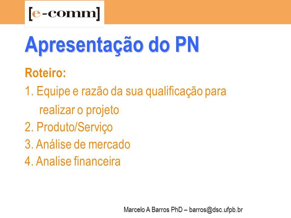 Marcelo A Barros PhD – barros@dsc.ufpb.br 1.1.Descrição do Produto/Serviço.
