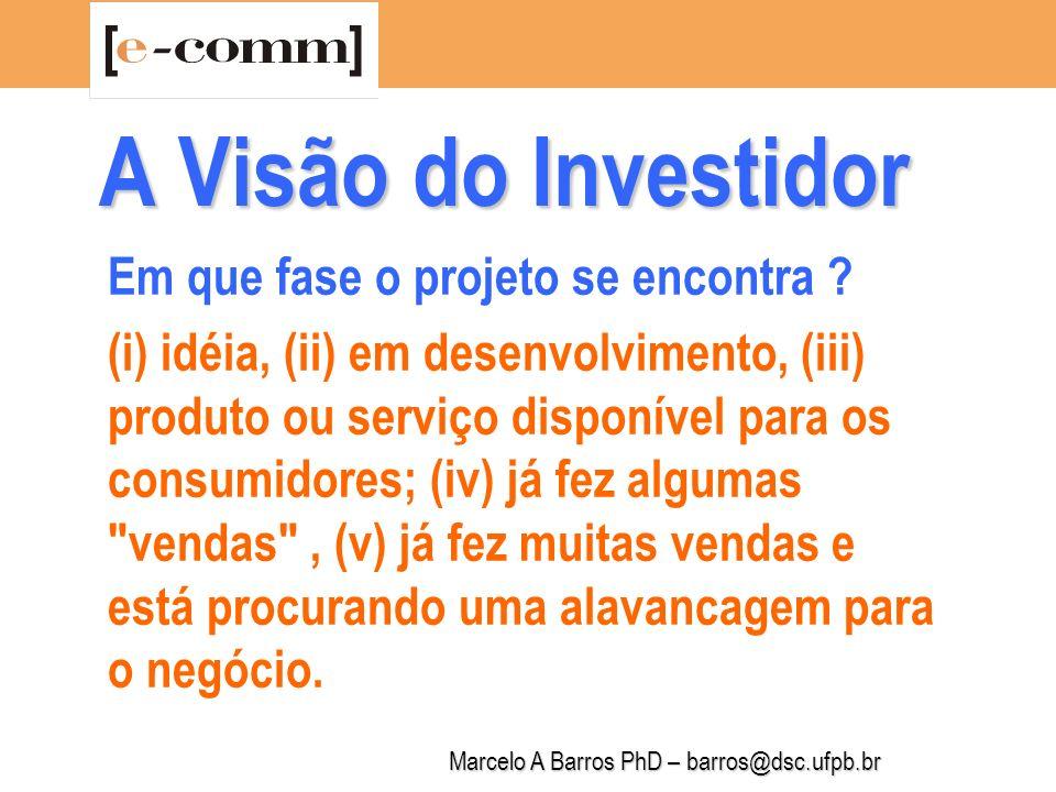 Marcelo A Barros PhD – barros@dsc.ufpb.br A Visão do Investidor Quais palavras-chaves você considera que caracterizam seu negócio .