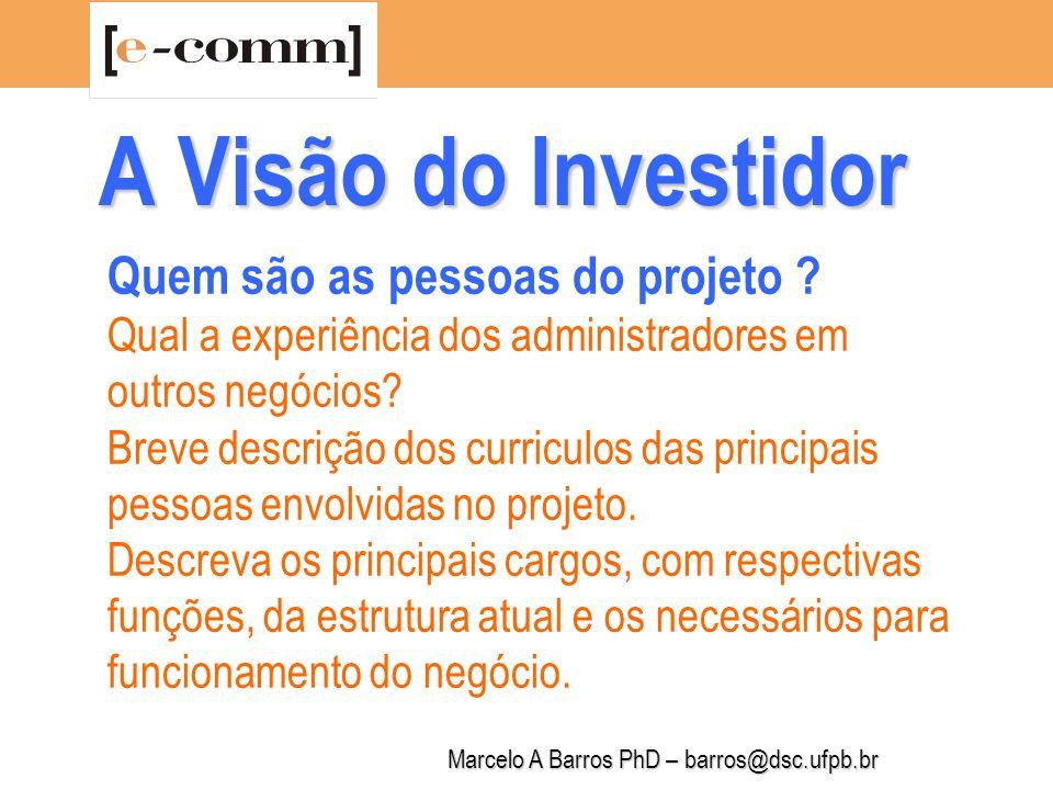 Marcelo A Barros PhD – barros@dsc.ufpb.br A Visão do Investidor Qual o mercado em que a empresa atua .