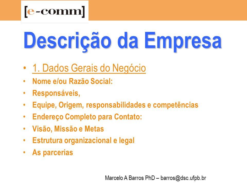 Marcelo A Barros PhD – barros@dsc.ufpb.br Descrição da Empresa 2.