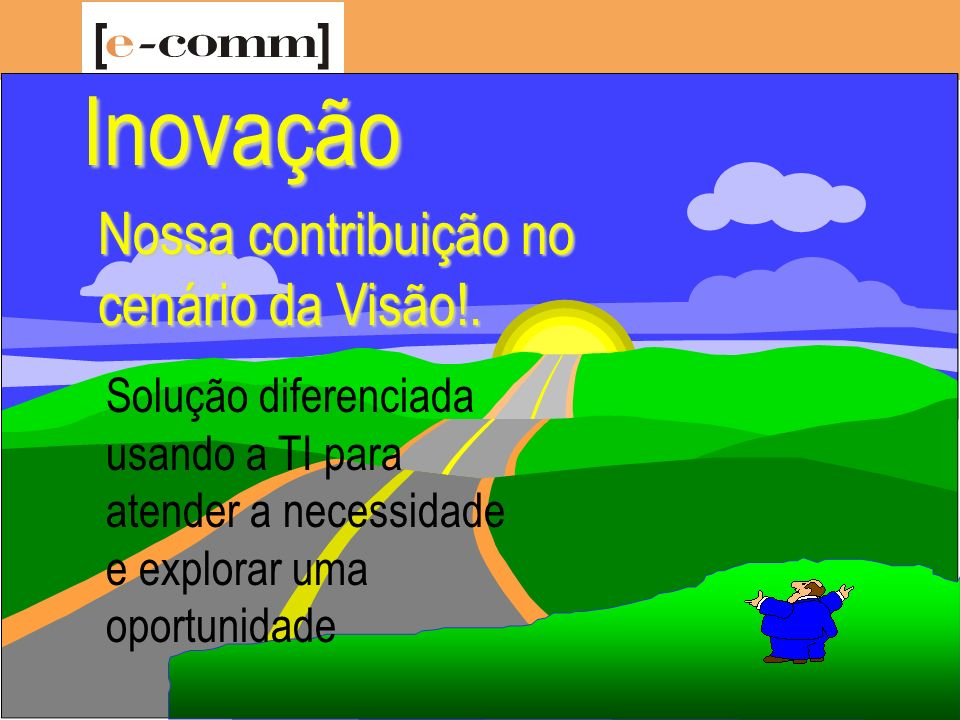 Marcelo A Barros PhD – barros@dsc.ufpb.br Missão O que faremos para chegar lá!.
