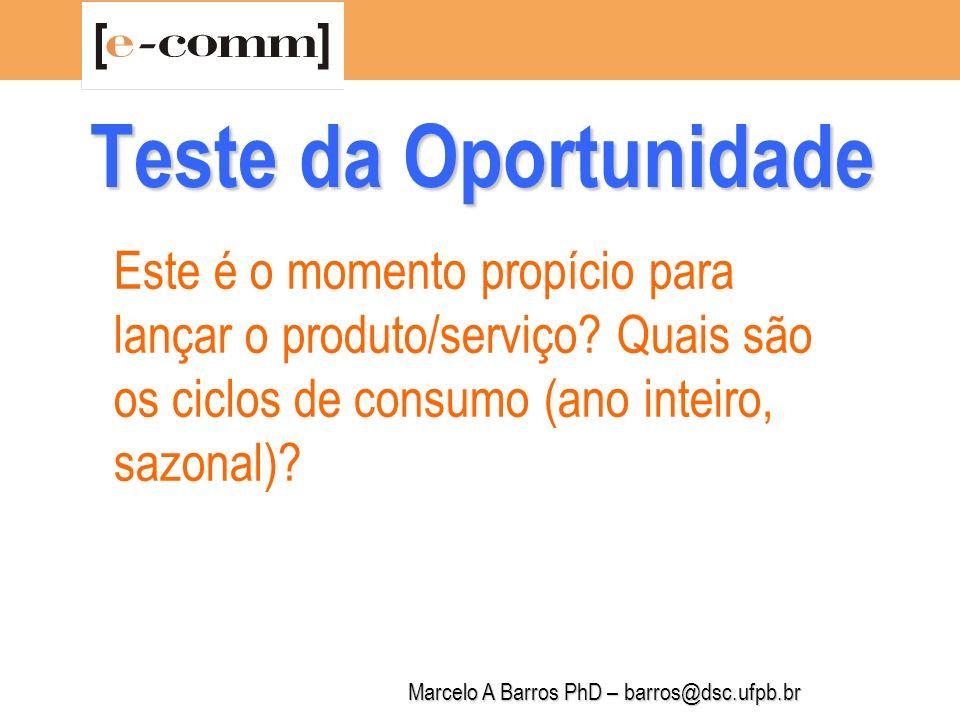 Marcelo A Barros PhD – barros@dsc.ufpb.br Teste da Oportunidade Tenho certeza de que isso realmente me interessa.