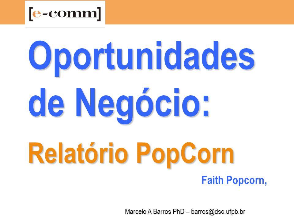 Marcelo A Barros PhD – barros@dsc.ufpb.br Relatório PopCorn 1.