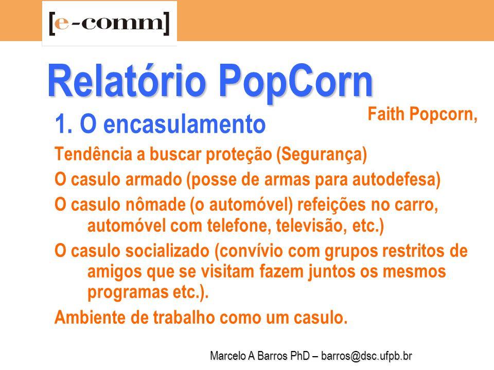 Marcelo A Barros PhD – barros@dsc.ufpb.br Relatório PopCorn 2.
