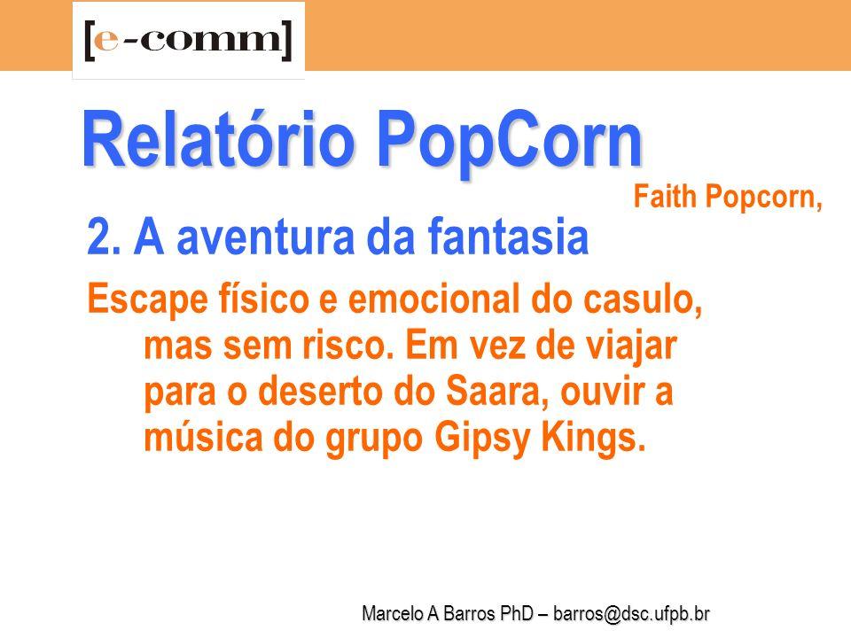 Marcelo A Barros PhD – barros@dsc.ufpb.br Relatório PopCorn 3.