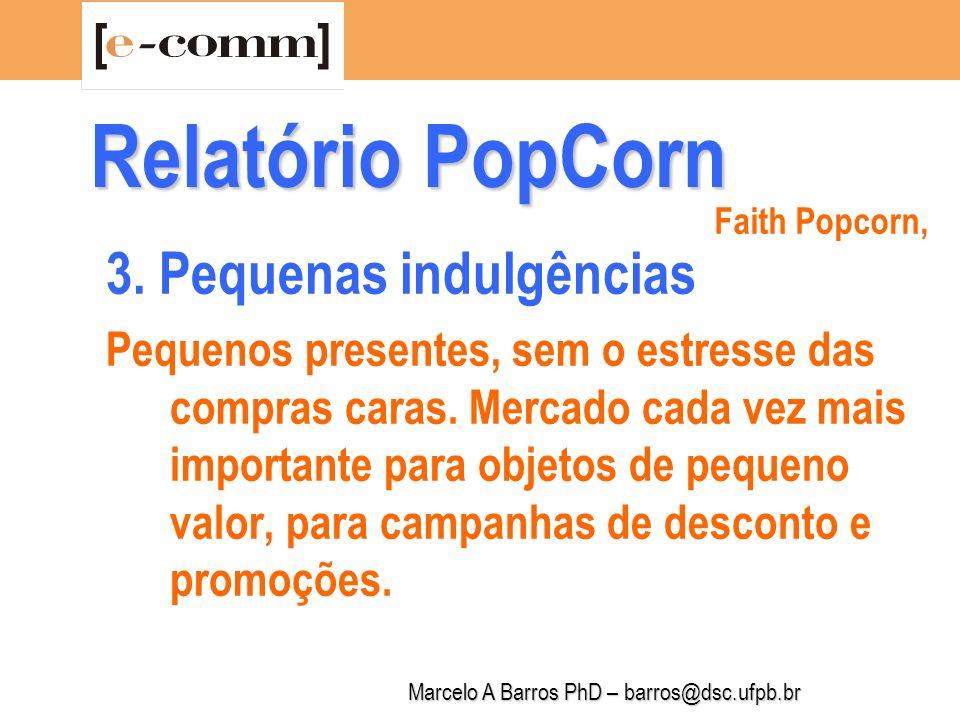 Marcelo A Barros PhD – barros@dsc.ufpb.br Relatório PopCorn 4.