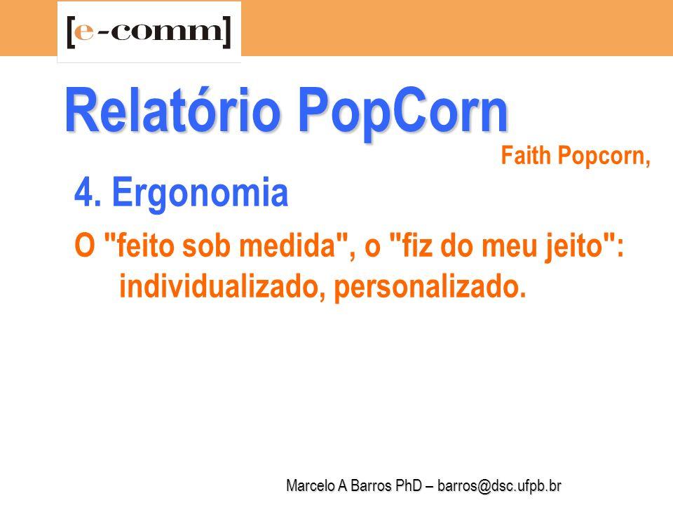 Marcelo A Barros PhD – barros@dsc.ufpb.br Relatório PopCorn 5.