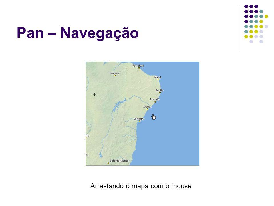 Pan – Navegação Arrastando o mapa com o mouse