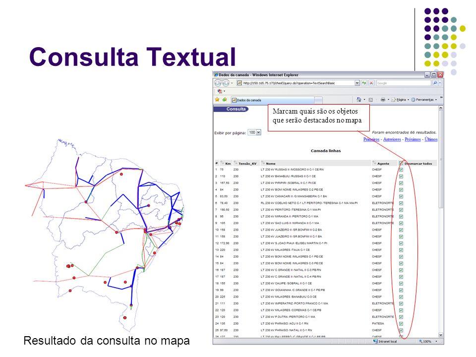 Marcam quais são os objetos que serão destacados no mapa Resultado da consulta no mapa