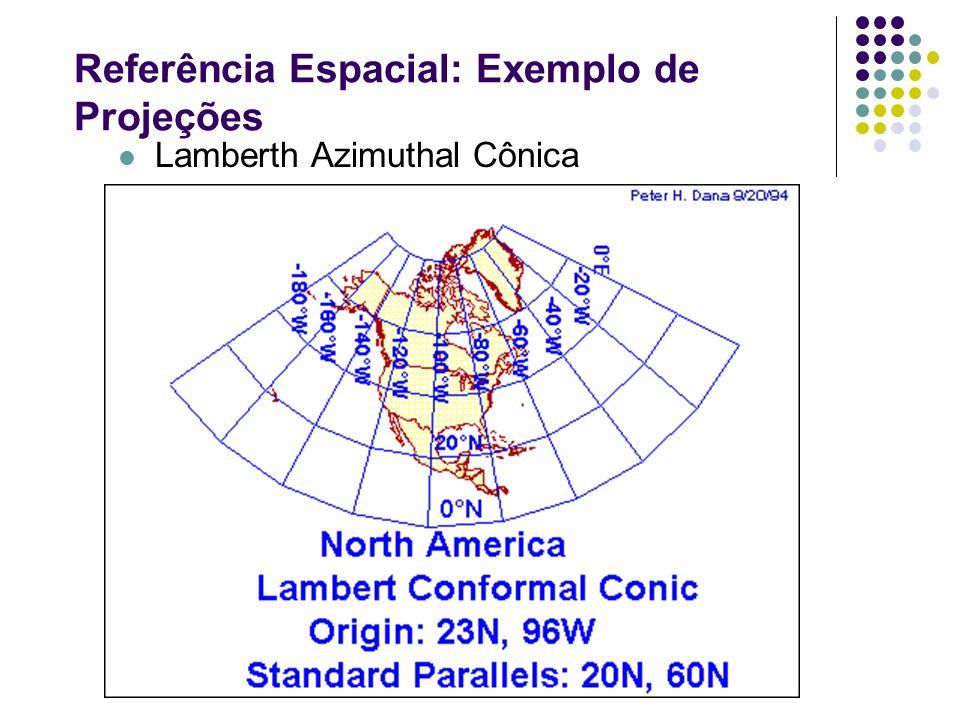 Referência Espacial: Exemplo de Projeções Lamberth Azimuthal Cônica
