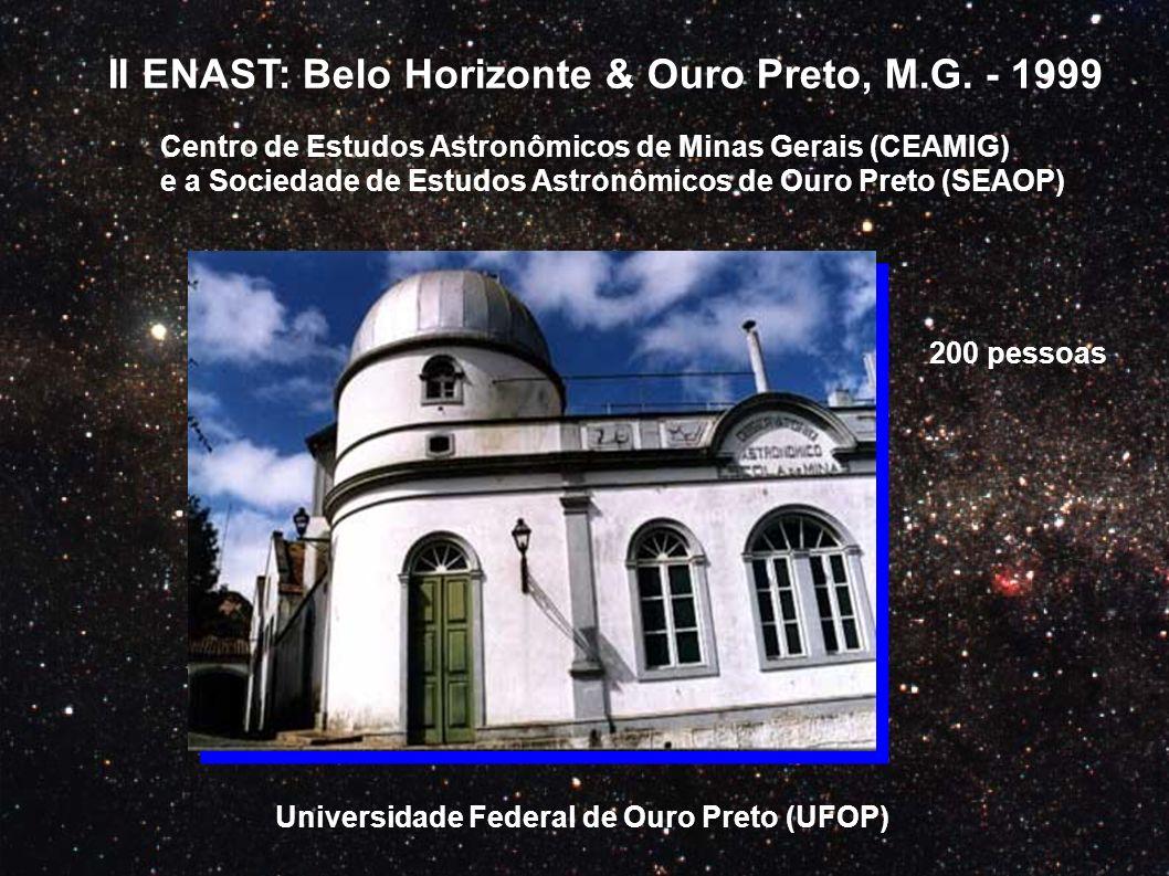 II ENAST: Belo Horizonte & Ouro Preto, M.G. - 1999 Centro de Estudos Astronômicos de Minas Gerais (CEAMIG) e a Sociedade de Estudos Astronômicos de Ou