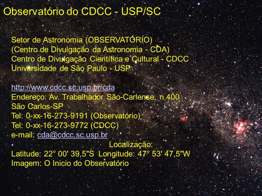 Centro de Estudos do Universo I nstituição Particular Inaugurado em 2001 Atendimento a escolas Observações de fim de semana http://www.fundacaoceu.org.br Star Parties