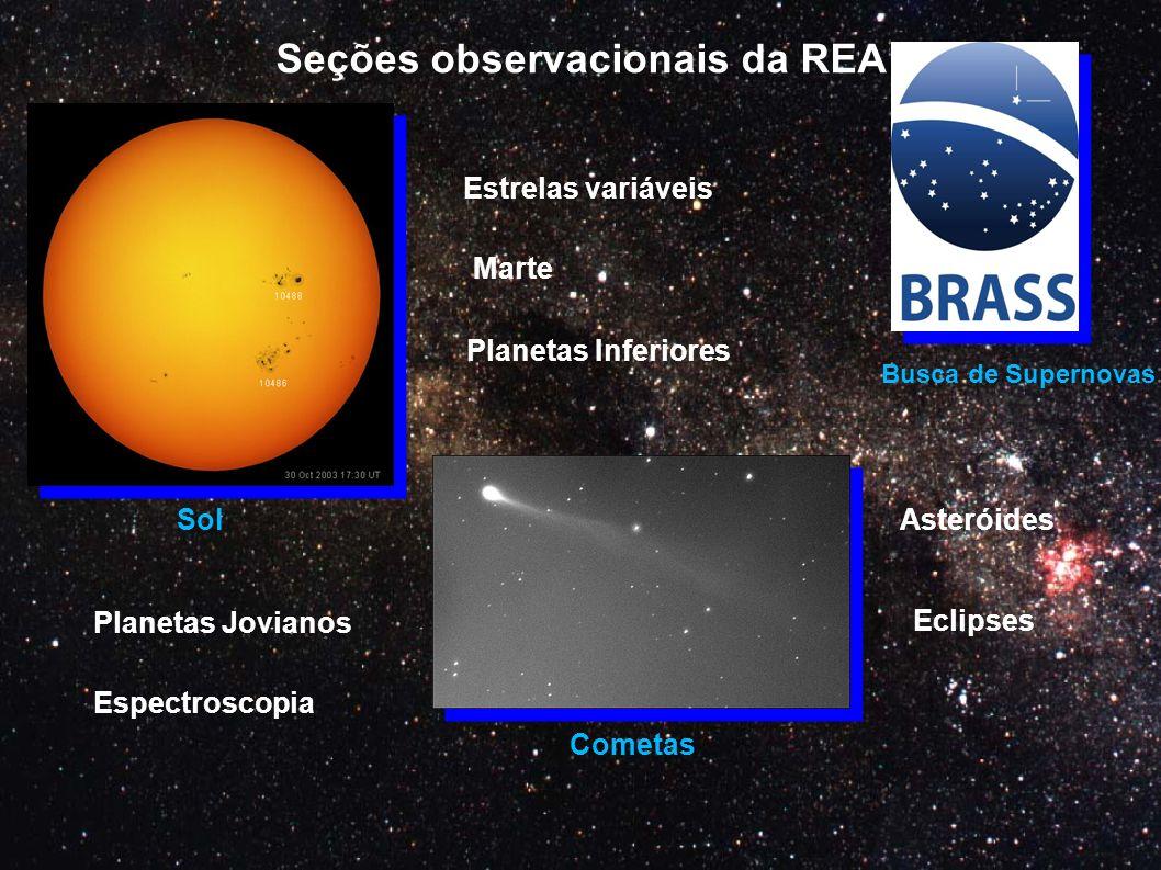 Busca de Supernovas Cometas Sol Seções observacionais da REA Estrelas variáveis Marte Planetas Jovianos Espectroscopia Asteróides Planetas Inferiores