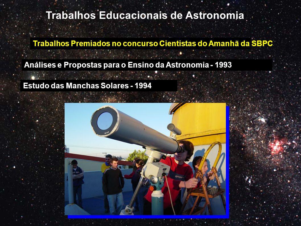 Trabalhos Educacionais de Astronomia Trabalhos Premiados no concurso Cientistas do Amanhã da SBPC Análises e Propostas para o Ensino da Astronomia - 1