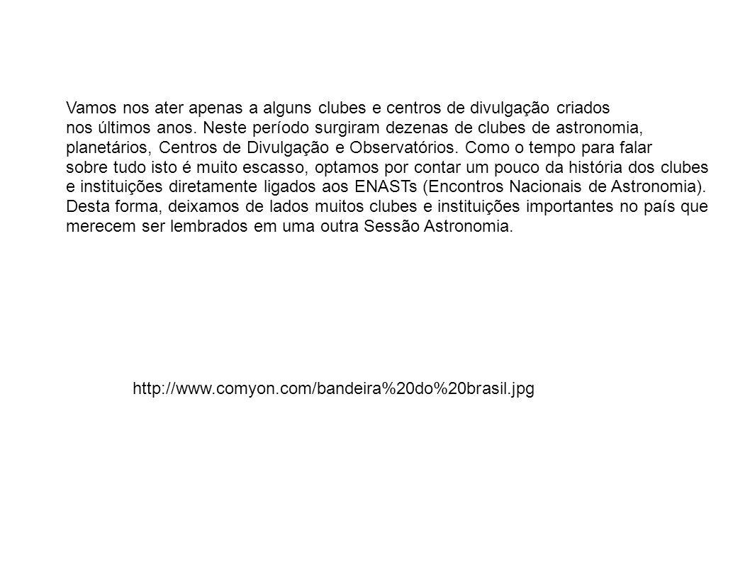 Encontros Nacionais de Astronomia (ENASTs) Promover a divulgação de astronomia para a comunidade.