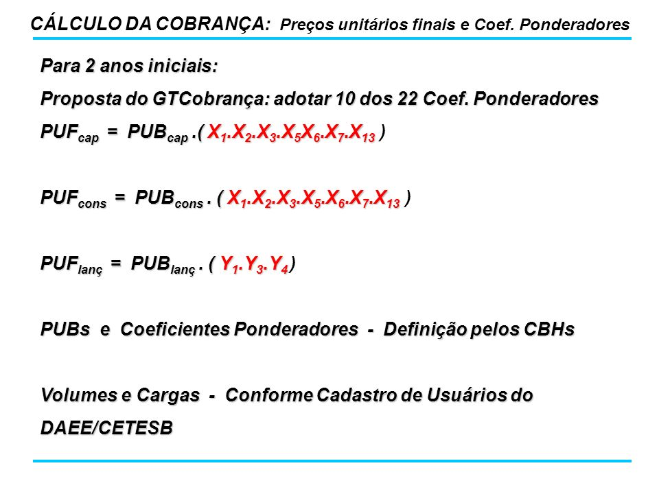 Para 2 anos iniciais: Proposta do GTCobrança: adotar 10 dos 22 Coef.