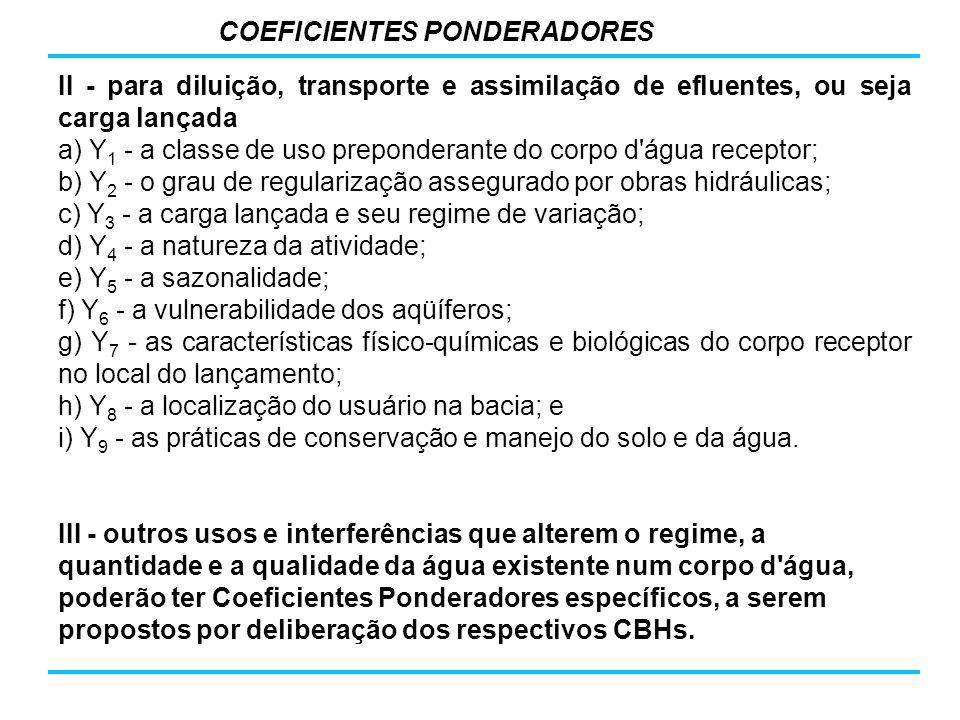 II - para diluição, transporte e assimilação de efluentes, ou seja carga lançada a) Y 1 - a classe de uso preponderante do corpo d'água receptor; b) Y