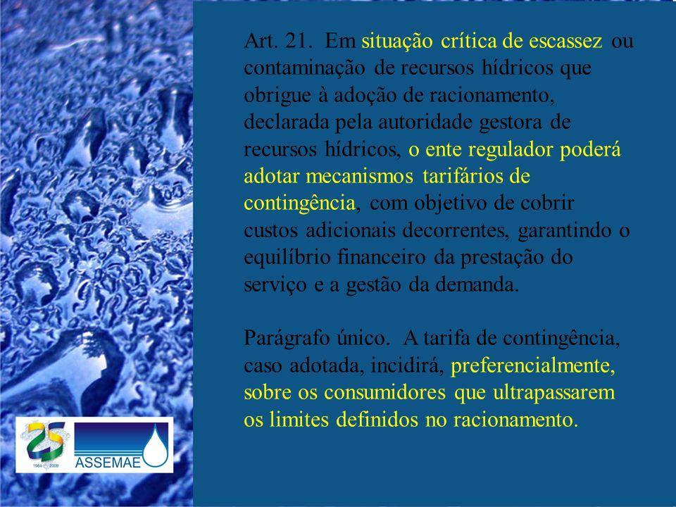Art. 21. Em situação crítica de escassez ou contaminação de recursos hídricos que obrigue à adoção de racionamento, declarada pela autoridade gestora