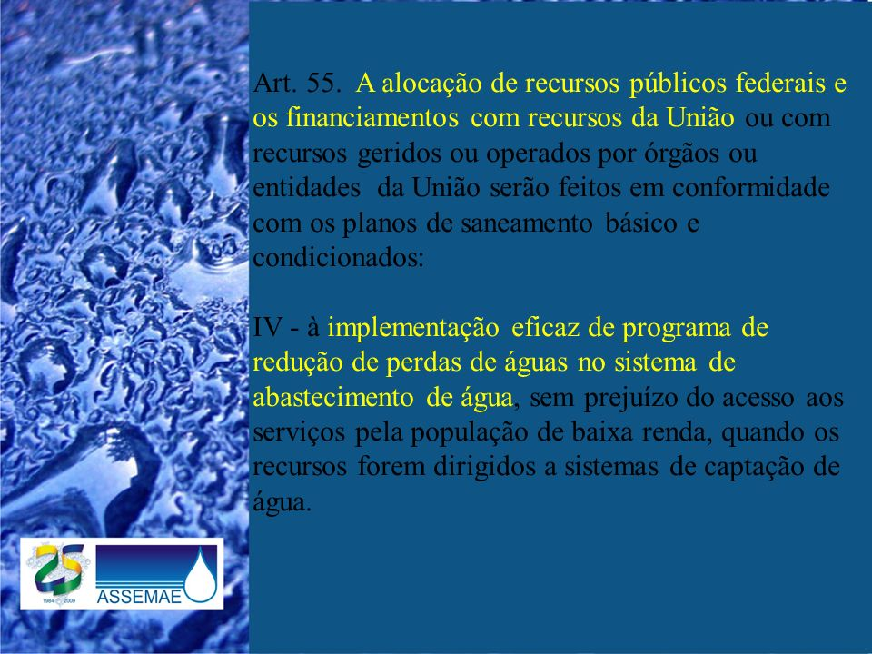 Art. 55. A alocação de recursos públicos federais e os financiamentos com recursos da União ou com recursos geridos ou operados por órgãos ou entidade