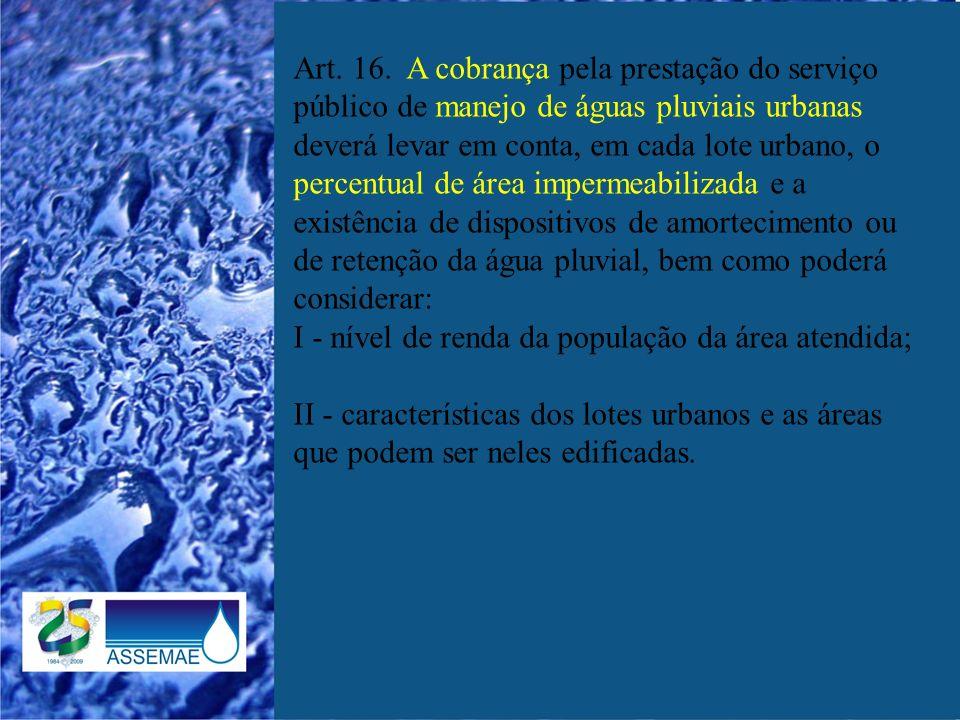 Art.18. Os recursos hídricos não integram os serviços públicos de saneamento básico.