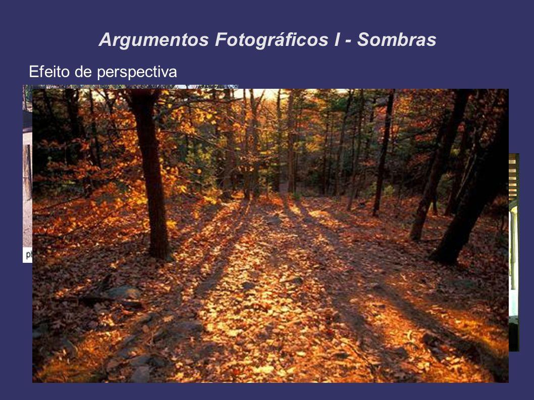 Argumentos Fotográficos I - Sombras Efeito de perspectiva