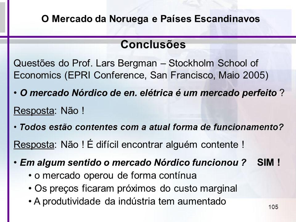 105 Conclusões Questões do Prof. Lars Bergman – Stockholm School of Economics (EPRI Conference, San Francisco, Maio 2005) O mercado Nórdico de en. elé