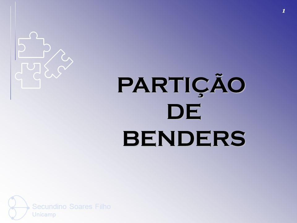 1 PARTIÇÃO DE DE BENDERS BENDERS Secundino Soares Filho Unicamp