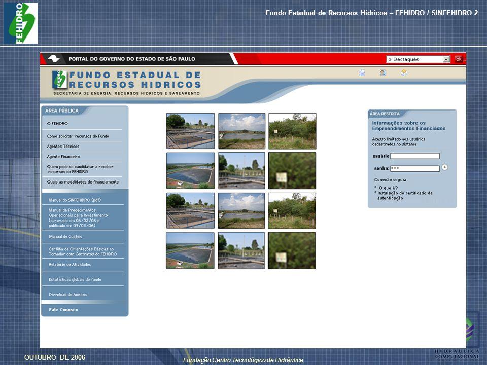 Fundação Centro Tecnológico de Hidráulica Fundo Estadual de Recursos Hídricos – FEHIDRO / SINFEHIDRO 2 OUTUBRO DE 2006 ASSINATURA DE CONTRATO